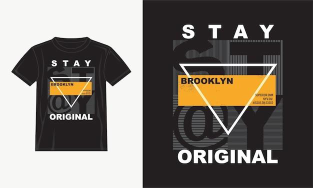 Blijf het originele ontwerp van de typografiet-shirt