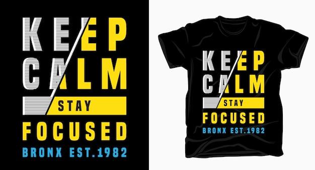 Blijf kalm, blijf gefocust typografie voor t-shirtontwerp