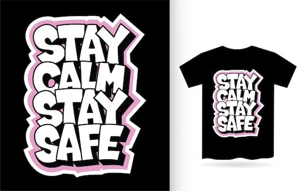 Blijf kalm blijf veilig hand getekende typografie slogan t-shirt