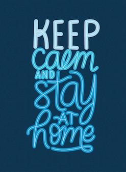 Blijf kalm en blijf thuis belettering van ontwerp