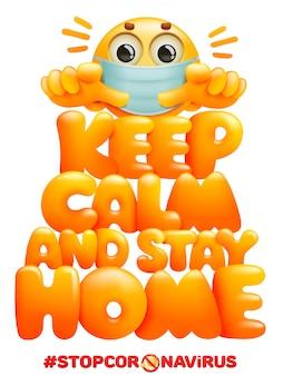 Blijf kalm en blijf thuis. coronavirus symbool voor zelfquarantaine. emoji stripfiguur in masker