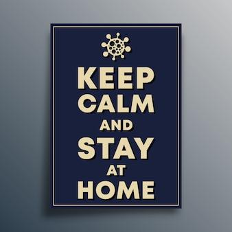 Blijf kalm en blijf thuis poster sjabloon. illustratie
