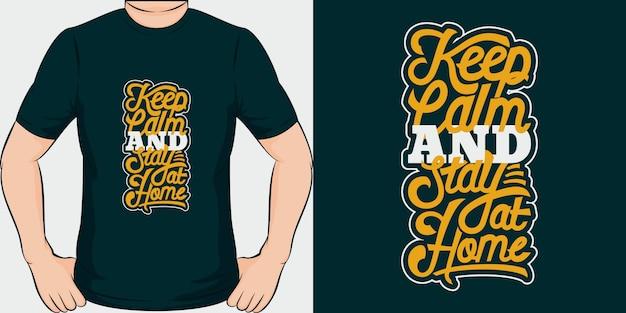 Blijf kalm en blijf thuis. uniek en trendy covid-19 t-shirtontwerp.