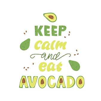 Blijf kalm en eet avocado - belettering ontwerp.