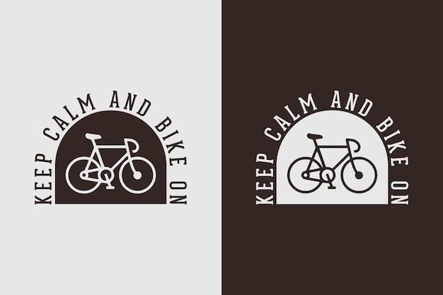 Blijf kalm en fiets op citaat slogan vintage oude stijl fiets fietsen t-shirt ontwerp