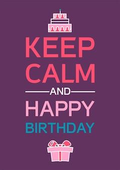 Blijf kalm en gefeliciteerd met je verjaardagsaffiche. vector