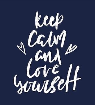 Blijf kalm en hou van jezelf inspirerende handgetekende letters