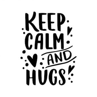 Blijf kalm en knuffels. hand getekend vintage illustratie met hand-belettering.