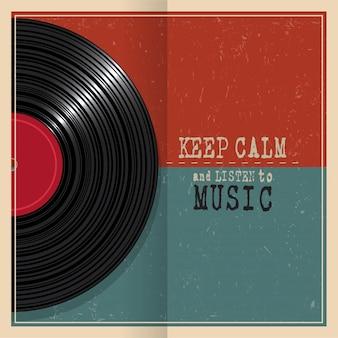 Blijf kalm en luister naar muziek. retro grunge poster met vinyl schijf record