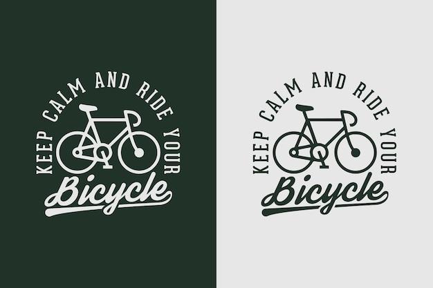 Blijf kalm en rijd met je fiets citaat slogan vintage oude stijl fiets fietsen t-shirt ontwerp