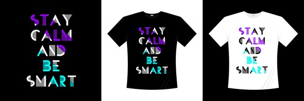 Blijf kalm en wees slim typografie citaten t-shirt design