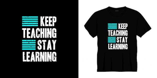 Blijf lesgeven blijf leren typografie t-shirt design