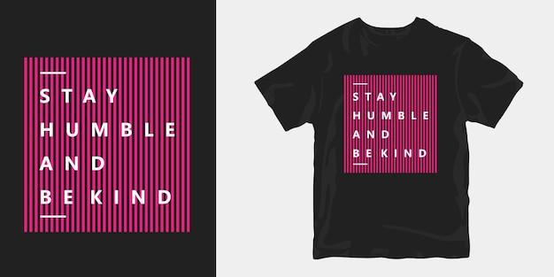 Blijf nederig en wees vriendelijk trendy typografie citeert t-shirt