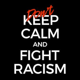 Blijf niet kalm en stop racisme poster illustratie. zwarte levens zijn van belang tegen typografie.