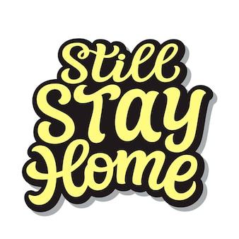 Blijf nog steeds thuis illustratie