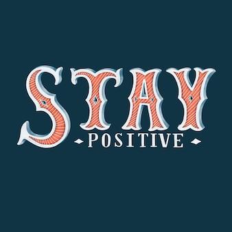 Blijf positief typografie ontwerp illustratie