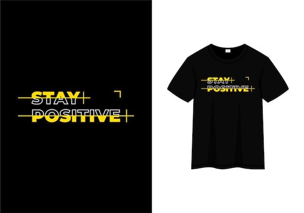 Blijf positief typografie t-shirt design