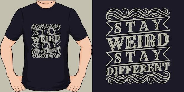 Blijf raar, blijf anders. uniek en trendy t-shirtontwerp.