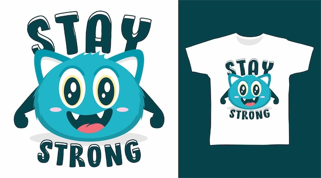 Blijf sterk monster tshirt ontwerp