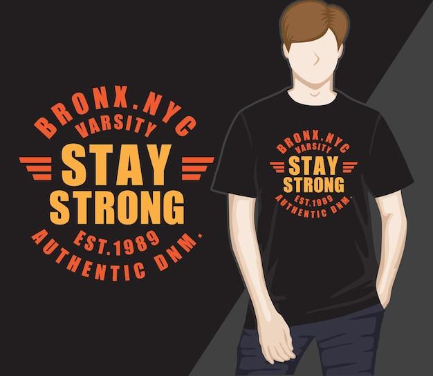 Blijf sterk typografie t-shirtontwerp