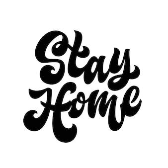Blijf thuis belettering citaat