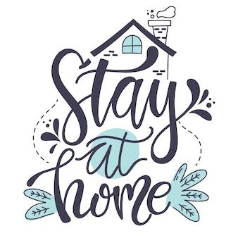 Blijf thuis belettering concept
