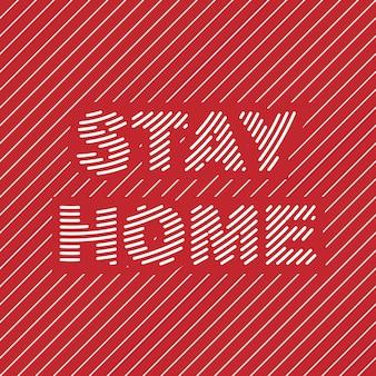 Blijf thuis citaat kan gebruiken voor t-shirtontwerp en posterontwerp
