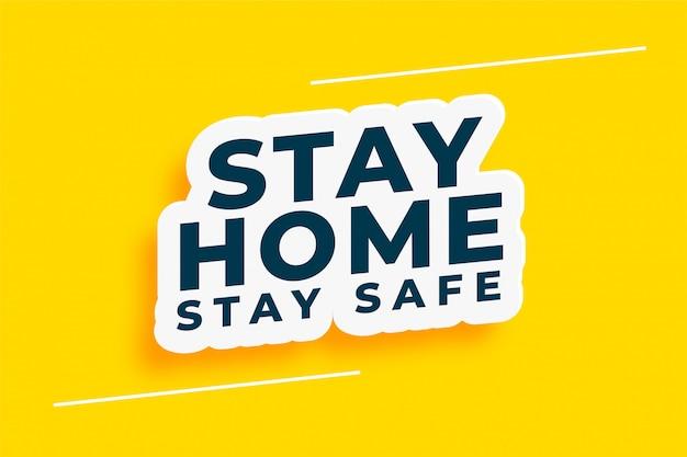 Blijf thuis en veilig motiverende achtergrond concept