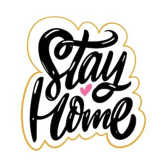 Blijf thuis. hand getrokken belettering zin.