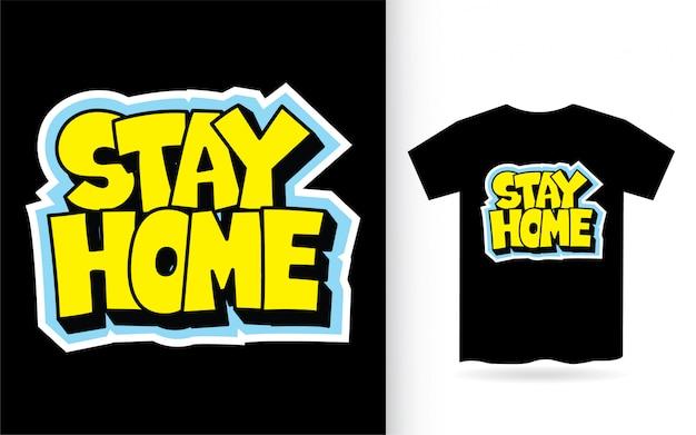 Blijf thuis handgetekende typografie slogan t-shirt