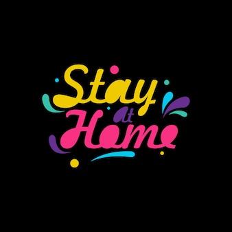 Blijf thuis kleurrijke zwarte achtergrond