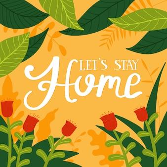 Blijf thuis met de hand getekende letters posterontwerp voor coronaviruspreventie