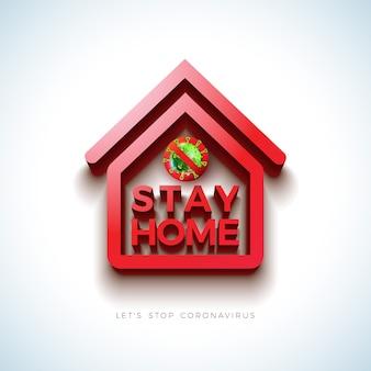 Blijf thuis. stop coronavirus design met covid-19 virus en 3d house symbol