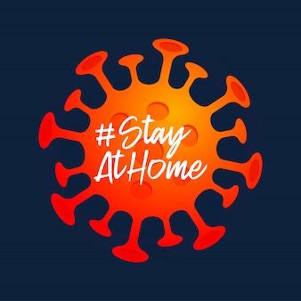 Blijf thuis teken. covid-19 corona-virus geschreven in typografie posterontwerp. planeet redden van corona-virus. blijf veilig thuis. preventie van virus.