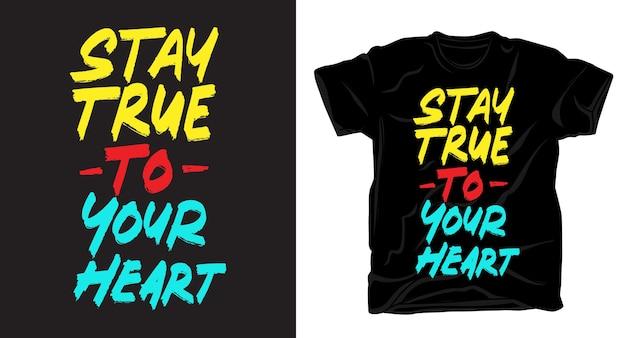 Blijf trouw aan je hart handgetekende borstelstijl belettering voor t-shirt