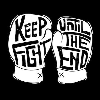 Blijf vechten tot het einde. citaat typografie belettering voor t-shirtontwerp. grappig citaat