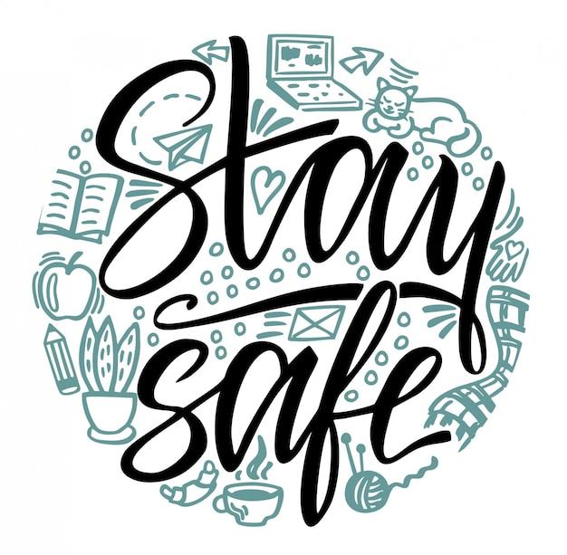 Blijf veilig. hand belettering inscriptie voor thuiscampagne blijven. huiswerk. bescherm tegen coronavirus of covid-19-epidemie. zelfisolatie, quarantaine. verminder het risico op infectie en verspreiding van het virus.
