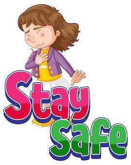 Blijf veilig-lettertype met een meisje dat zich ziek voelt stripfiguur geïsoleerd