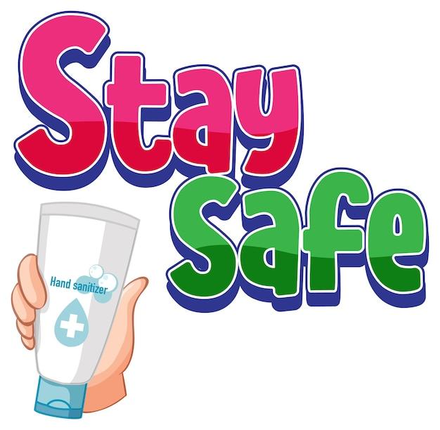Blijf veilig lettertype met handen met handdesinfecterend product geïsoleerd