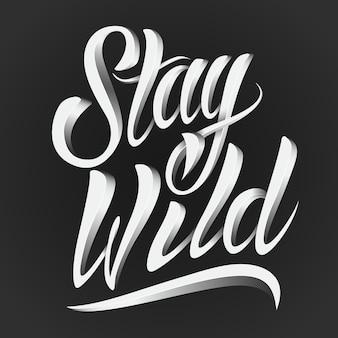 Blijf wild belettering