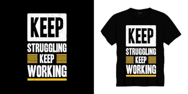 Blijven worstelen blijven werken typografie t-shirt design