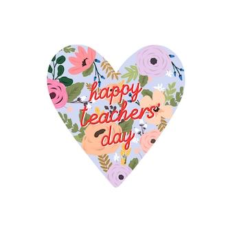 Bloemen hart met de inscriptie happy teachers 'day. wenskaart voor wereld lerarendag.