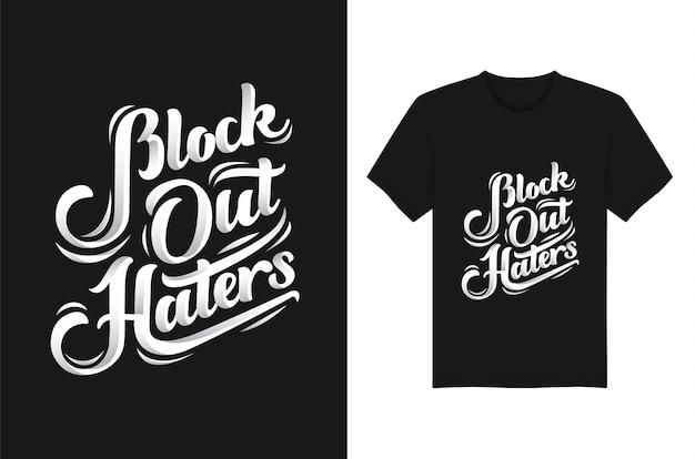 Blokkeer haters handgeschreven typografie t-shirt ontwerpsjabloon