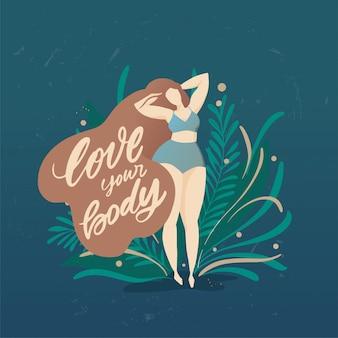 Body positieve poster met trendy handgetekende letters love your body. meisje met mooie haren tegen een achtergrond van groene bladeren en planten. vrouwelijke personages. feminisme citaat