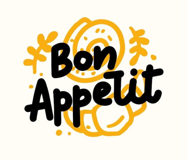 Bon appetit food poster met doodle croissant en cinnabon bun. belettering print voor keuken decor, café, bar, koffiehuis of restaurant decoratie. banner met hand getrokken schrijven. vectorillustratie