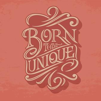 Born to be unique belettering op een donkerrode achtergrond. illustratie voor posters, wenskaarten, spandoeken en kleding. originele typografie. illustratie. retro stijl.