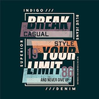 Breek je limiet tekstkader grafisch ontwerp vector typografie t-shirt