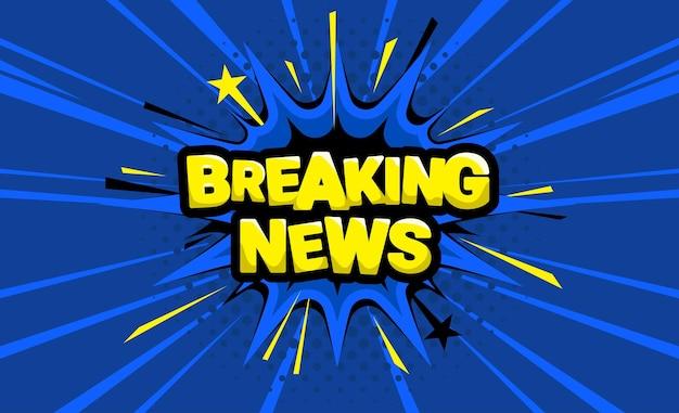 Brekend nieuws in de tekstballon van popartstrips op blauwe achtergrond. vectorontwerp.