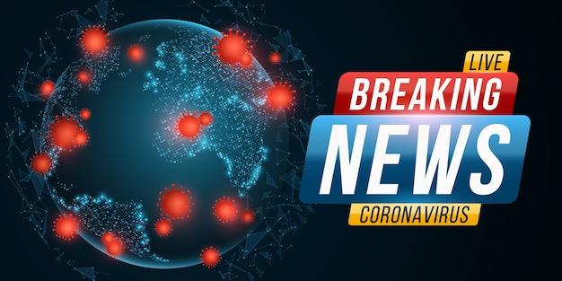 Brekend nieuwsbericht covid-19. corona-virus futuristische wereld. gevaarlijke cellulaire infectie. planeet aarde vanuit de ruimte met uitbraak van coronavirus. Premium Vector