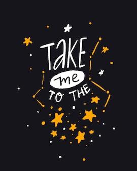 Breng me naar de sterren romantisch citaat belettering ontwerp op briefkaart nachtelijke hemel inspirerende poster